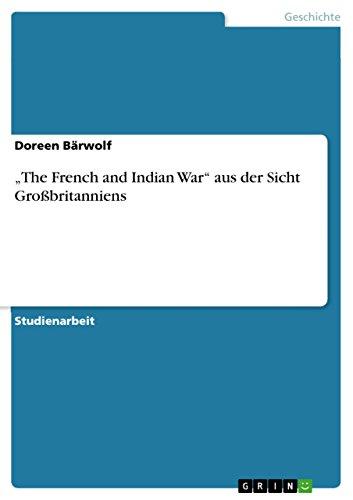 """""""The French and Indian War"""" aus der Sicht Großbritanniens (German Edition)"""