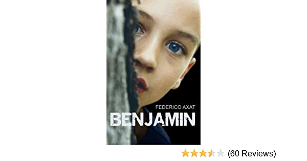 Benjamin (Spanish Edition) - Kindle edition by Federico Axat. Literature & Fiction Kindle eBooks @ Amazon.com.
