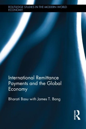 International Remittance Payments And The Global Economy  Routledge Studies In The Modern World Economy