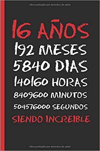Amazon.com: 16 AÑOS SIENDO INCREIBLE: REGALO DE CUMPLEAÑOS ...