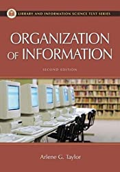 The Organization of Information, 2nd Edition by Arlene G. Taylor (2003-11-30)