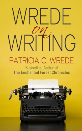 Image of Wrede on Writing: Tips, Hints, and Opinions on Writing