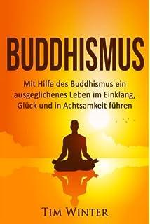 buddhismus mit hilfe des buddhismus ein ausgeglichenes leben im einklang glck und in achtsamkeit