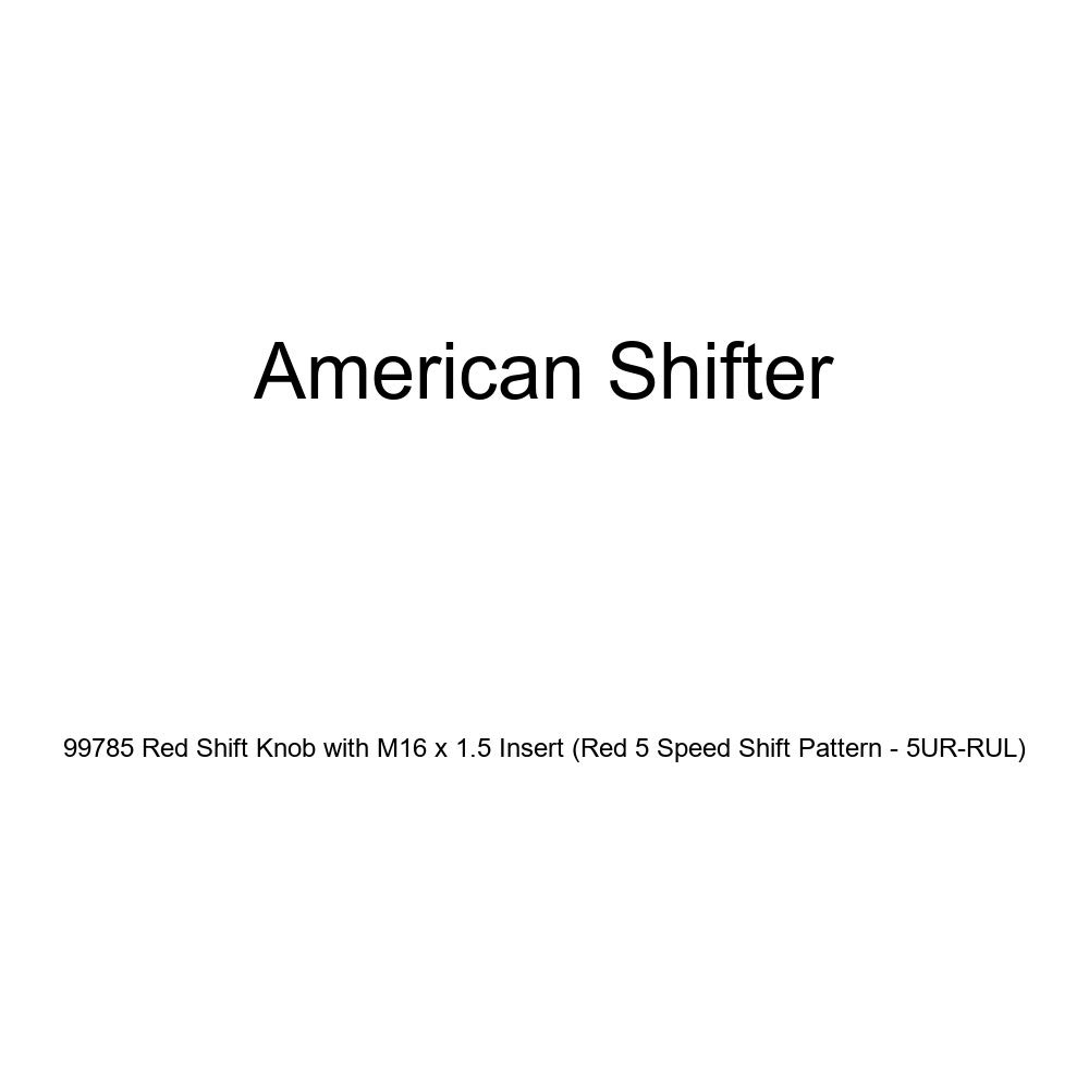 American Shifter 99785 Red Shift Knob with M16 x 1.5 Insert Red 5 Speed Shift Pattern - 5UR-RUL