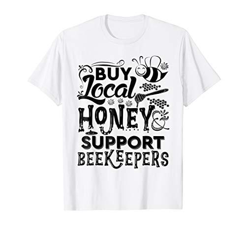 Bee Keeper HoneyBee Buy Local Honey - Funny BEE T-shirt (Buy Local Tshirt)
