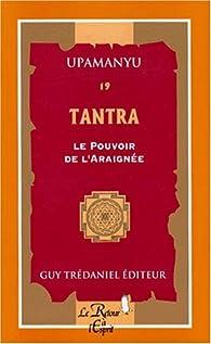 Tantra. Le Pouvoir de l'araignée, volume 19 par Upamanyu Chatterjee