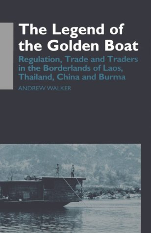 The Folk tale of the Golden Boat: Regulation, Trade and Traders in the Borderlands of Laos, Thailand, China and Burma (Anthropology of Asia Series)