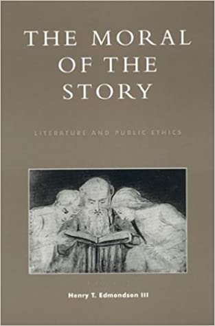 The Moral of the Story: Literature and Public Ethics (Applications of Political Theory)