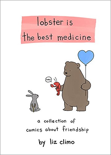 - Lobster Is the Best Medicine: A Collection of Comics About Friendship