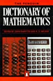 The Penguin Dictionary of Mathematics, John Daintith and R. D. Nelson, 0140511199