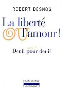 La liberté ou l'amour par Desnos
