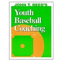 John T. Reed's Youth Baseball Coaching