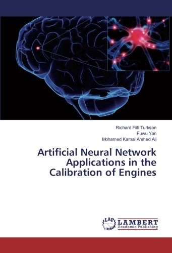 Download Artificial Neural Network Applications in the Calibration of Engines PDF