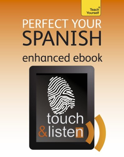 Perfect Your Spanish: Teach Yourself Enhanced Epub (Teach Yourself Audio eBooks) (English Edition)