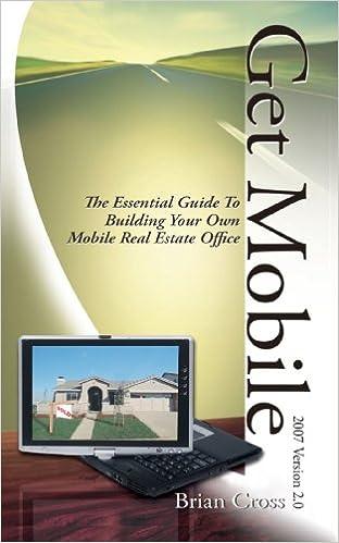 Descargar libros en ingles pdf Get Mobile: The Essential Guide To Building Your Own Mobile Real Estate Office en español PDF