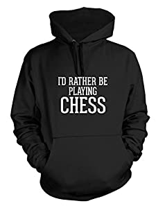 I'd Rather Be Playing CHESS - Adult Men's Hoodie Sweatshirt - Various sizes & colors!