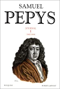 Samuel Pepys - Journal, tome 1 : 1660-1664 par Pepys