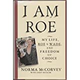 img - for I Am Roe: My Life, Roe V. Wade, and Freedom of Choice by Norma McCorvey (1995-06-03) book / textbook / text book