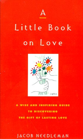 Cover of A Little Book on Love: A Wise and Inspiring Guide to Discover the Gift of Lasting LOve