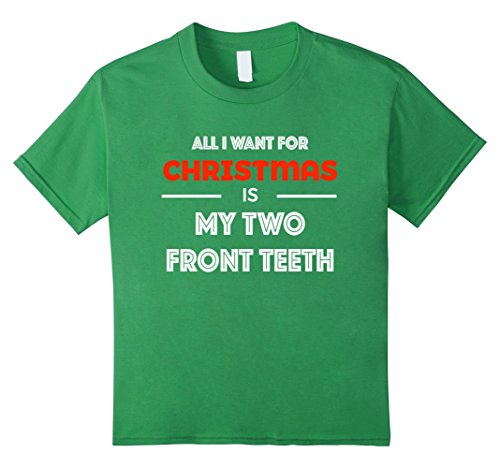 Kids All I want for Christmas is My Two Front Teeth Funny Shirt 6 Grass