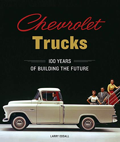 Chevrolet Trucks: 100 Years of Building the Future ()