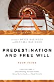 Predestination & Free Will: Four Views of Divine