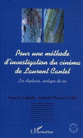 Pour une méthode d'investigation du cinéma de Laurent Cantet : Les déplacés, vertiges de soi