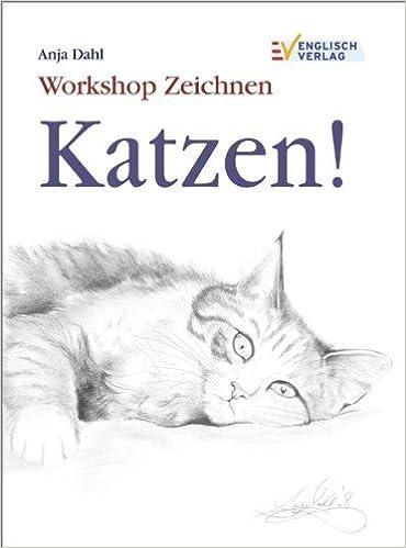 Workshop Zeichnen Katzen!: Amazon.de: Anja Dahl: Bücher
