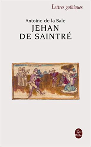 Jehan de Saintre (Ldp Let.Gothiq.) (French Edition): De La Sale, A ...