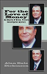For the Love of Money (A Charlie O'Brien Private Investigator mystery Book 4)
