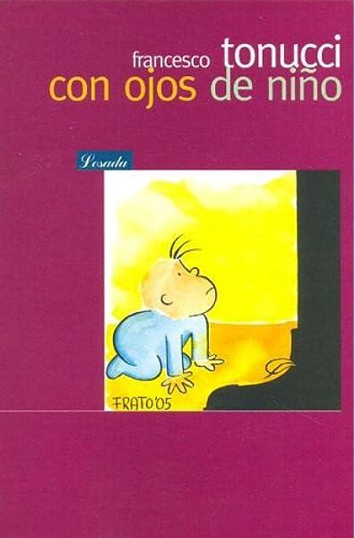 Con Ojos De Niño (Bib. Pedagogica): Amazon.es: Tonucci, Francesco: Libros