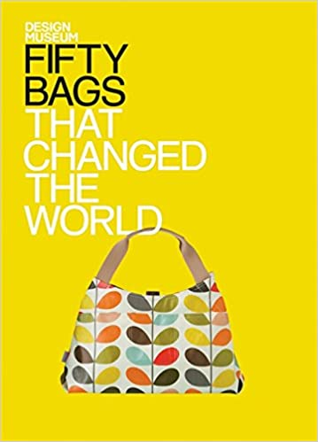 ספרי אופנה מומלצים, ספר ״חמישים תיקים ששינו את העולם״, fifty bags that changed the world fashion book