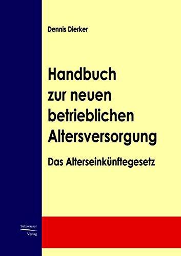 Handbuch zur neuen betrieblichen Altersvorsorge: Das Alterseinkünftegesetz