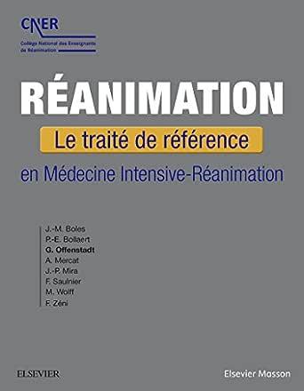 Réanimation: Le traité de référence en Médecine Intensive