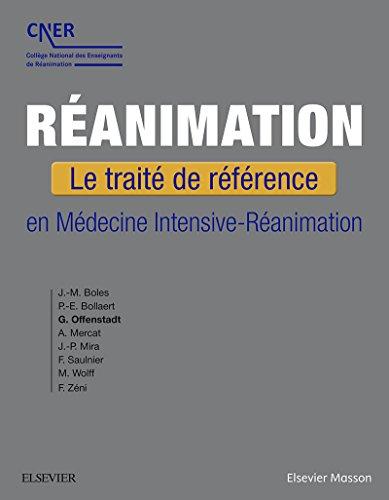 Réanimation: Le traité de intimation en Médecine Intensive-Réanimation (French Edition)