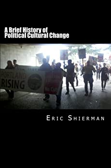 A Brief History of Political Cultural Change by [Shierman, Eric]