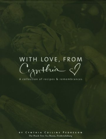 With Love, from Cynthia - A collection of recipes & remembrances