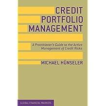 Credit Portfolio Management: A Practitioner's Guide to the Active Management of Credit Risks (Global Financial Markets)
