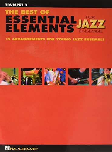 - The Best of Essential Elements for Jazz Ensemble: 15 Selections from the Essential Elements for Jazz Ensemble Series - TRUMPET 1