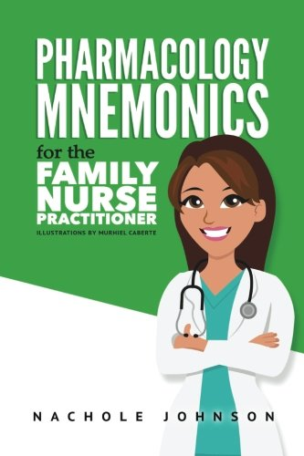 Pharmacology Mnemonics for the Family Nurse Practitioner