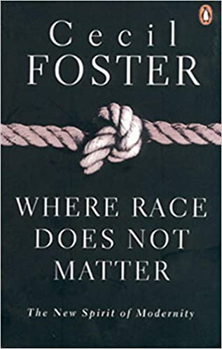 Where Race Does Not Matter by Cecil Foster (2005-01-21)