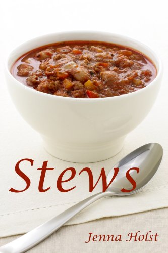 Stews: 200 Earthy, Delicious Recipes by Jenna Holst