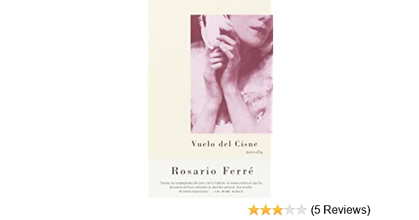 Vuelo del cisne (Spanish Edition) - Kindle edition by Rosario Ferré. Literature & Fiction Kindle eBooks @ Amazon.com.