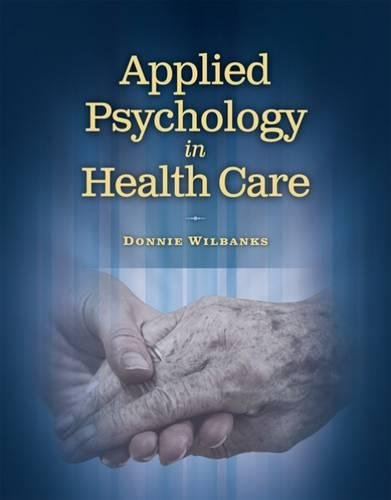 Applied Psychology In Health Care  Communication And Human Behavior For Health Science
