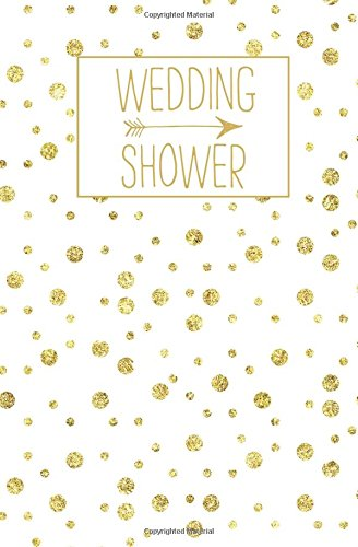 Wedding Shower Book - Wedding Shower: Journal, White Gold Blank Wedding Planning Notebook, 110 Lined Pages, 5.25 x 8, Stylish Journal for Bride, Ideal for Notes & Ideas for ... Shower, Bride to Be, Bridal Party Gifts