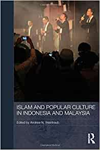 Islam and Popular Culture in Indonesia and Malaysia Media, Culture and Social Change in Asia