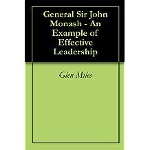 General Sir John Monash - An Example of Effective Leadership