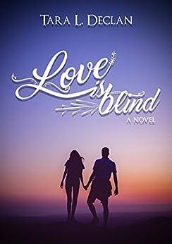 Love is Blind by [Declan, Tara]