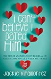 I Can't Believe I Dated Him: The Art of Knowing