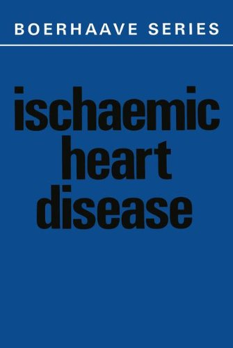 Ischaemic Heart Disease (Boerhaave Series for Postgraduate Medical Education)